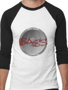 Your BASS is familiar Men's Baseball ¾ T-Shirt