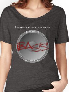 Your BASS is familiar Women's Relaxed Fit T-Shirt