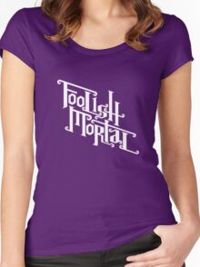 Foolish Mortal (White) Women's Fitted Scoop T-Shirt