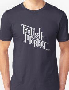Foolish Mortal (White) Unisex T-Shirt