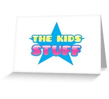 The kids Stuff (perfect children's tote bag) Greeting Card