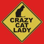 Crazy Cat Lady Sign by RubyFox