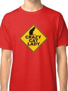 Crazy Cat Lady Sign Classic T-Shirt