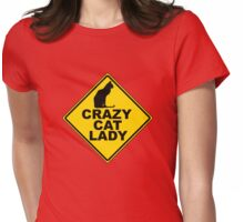Crazy Cat Lady Sign Womens Fitted T-Shirt