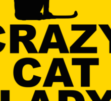 Crazy Cat Lady Sign Sticker