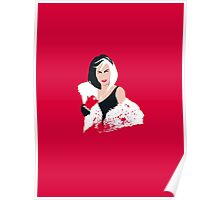 People always underestimate a girl in diamonds and furs (Cruella De Vil) Poster