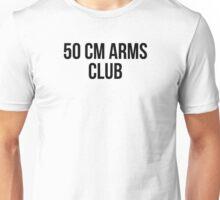 50 CM ARMS CLUB Unisex T-Shirt