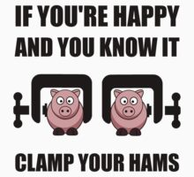 Happy Clamp Your Hams Kids Clothes