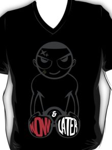 Now & Later T-Shirt