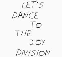 Let's dance to the Joy Division by dannyphoto