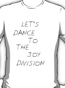 Let's dance to the Joy Division T-Shirt