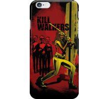Kill Walkers  iPhone Case/Skin