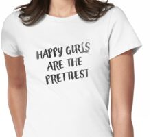 Happy Girls are the Prettiest Womens Fitted T-Shirt