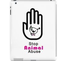 Stop Animal Abuse iPad Case/Skin