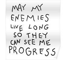 May my Enemies live long Poster