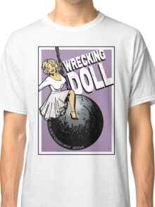 Wrecking Doll Classic T-Shirt
