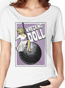 Wrecking Doll Women's Relaxed Fit T-Shirt