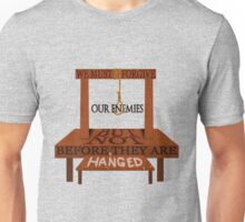 Before They Are Hanged Unisex T-Shirt