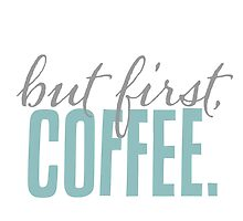 But First Coffee Typography by hellosailortees