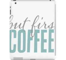 But First Coffee Typography iPad Case/Skin