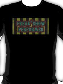 Freak Show Performer T-Shirt