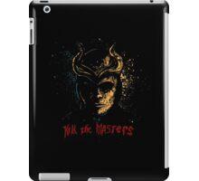 Kill the Masters iPad Case/Skin