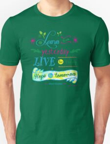 Learn from Yesterday, Live for Today no background by Jan Marvin Unisex T-Shirt