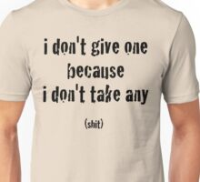 I Don't Give A... - Black Lettering, Funny Unisex T-Shirt