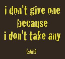 I Don't Give A... - Yellow Lettering, Funny by Ron Marton
