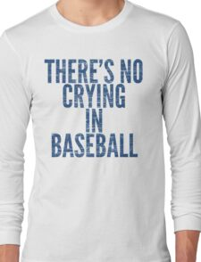 THERE'S NO CRYING IN BASEBALL T-Shirt