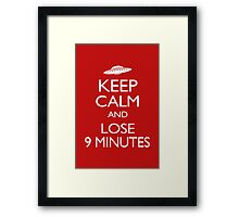 Keep Calm and Lose 9 Minutes Framed Print