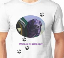 Where Are We Going Now? Unisex T-Shirt