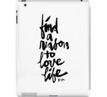 Find a Reason to Love Life : Black Script iPad Case/Skin