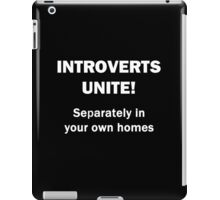 Introverts Unite! iPad Case/Skin