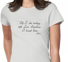 Tell Levi I loved him (Petra) Womens Fitted T-Shirt