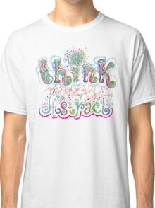 Think Abstract Classic T-Shirt
