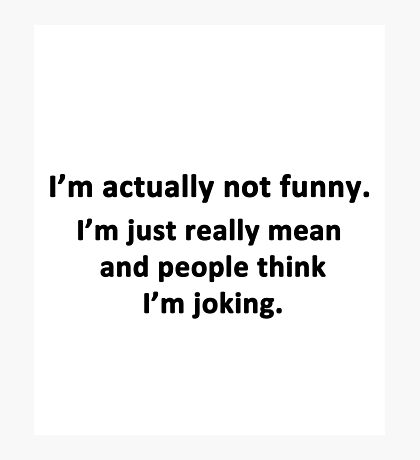 I'm Actually Not Funny Photographic Print