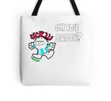 Oh you Salty?? Tote Bag