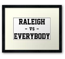 Raleigh vs Everybody Framed Print
