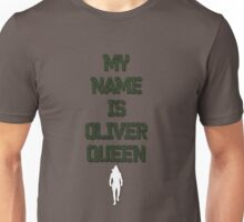 """MY NAME IS OLIVER QUEEN"" [V.2] Unisex T-Shirt"