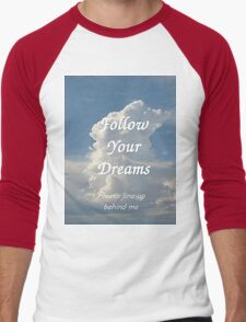 T- Follow Your Dreams Men's Baseball ¾ T-Shirt