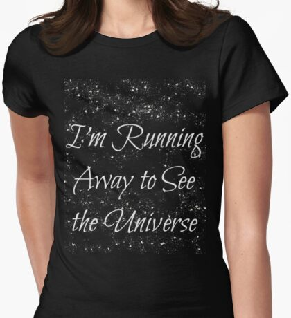 Running Away to See the Universe Womens Fitted T-Shirt