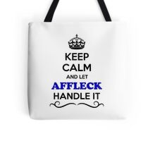 Keep Calm and Let AFFLECK Handle it Tote Bag