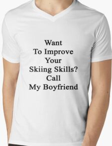 Want To Improve Your Skiing Skills? Call My Boyfriend  Mens V-Neck T-Shirt