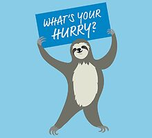 Happiness: What's Your Hurry Sloth by PepomintNarwhal