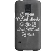 A room without books is like a body without a soul Samsung Galaxy Case/Skin
