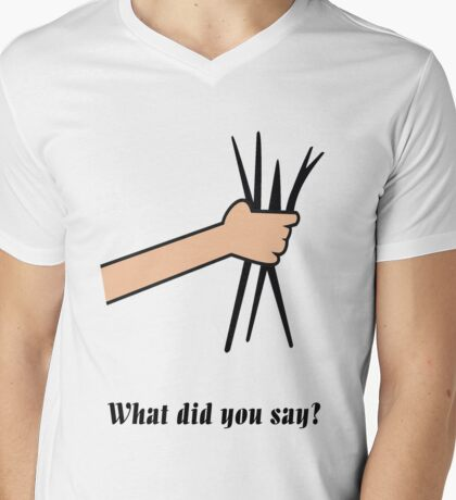 What did you say? Mens V-Neck T-Shirt