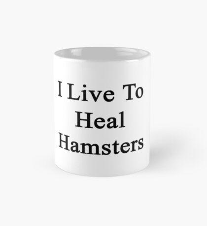 I Live To Heal Hamsters  Mug
