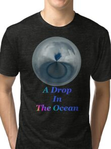 A Drop In The Ocean - T-shirt Design Tri-blend T-Shirt