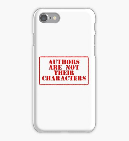 Authors are not their characters iPhone Case/Skin